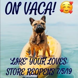 Store CLOSED for Vacation